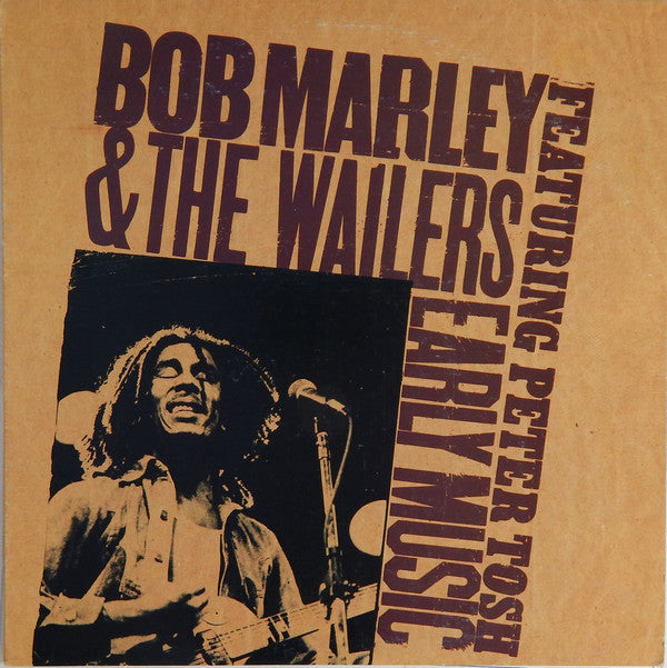 Bob Marley & The Wailers Featuring Peter Tosh ‎– Early Music