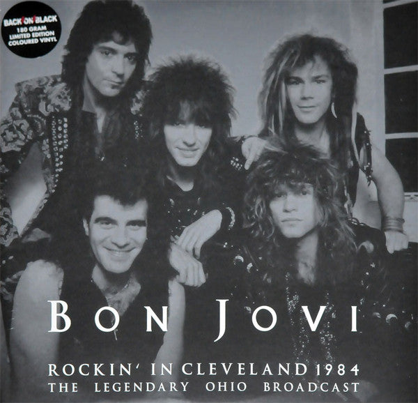Bon Jovi ‎– Rockin' In Cleveland 1984 (The Legendary Ohio Broadcast)