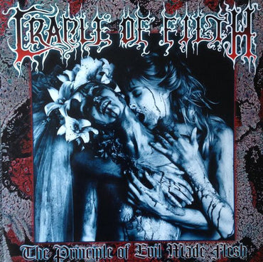 Cradle Of Filth ‎– The Principle Of Evil Made Flesh