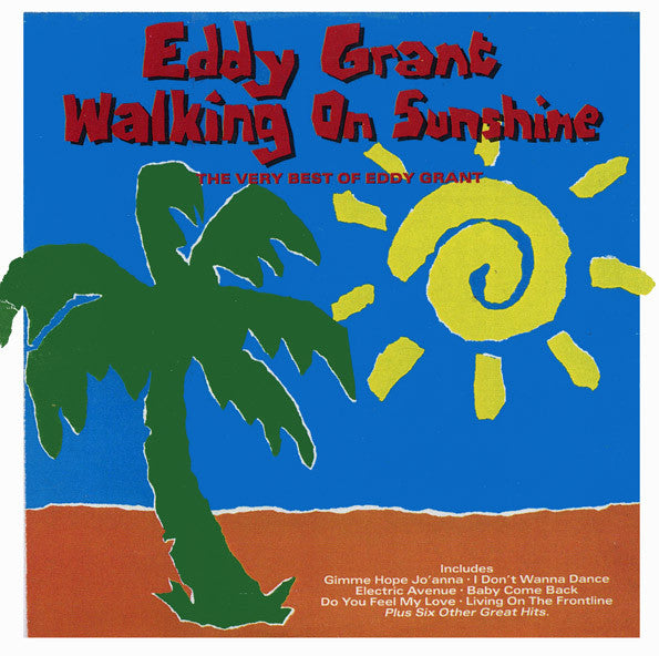 Eddy Grant ‎– Walking On Sunshine - The Very Best Of Eddy Grant