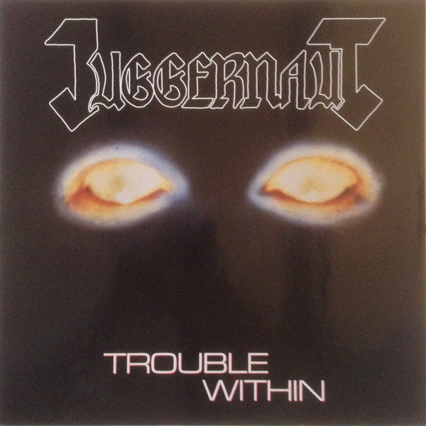 Juggernaut ‎– Trouble Within