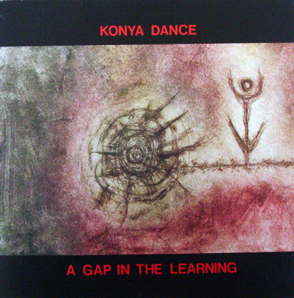 Konya Dance ‎– A Gap In The Learning
