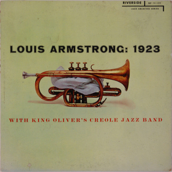 Louis Armstrong With King Oliver's Creole Jazz Band ‎– Louis Armstrong: 1923