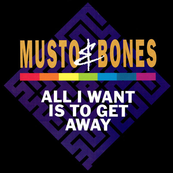 Musto & Bones ‎– All I Want Is To Get Away