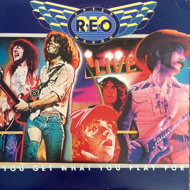 REO Speedwagon ‎– You Get What You Play For