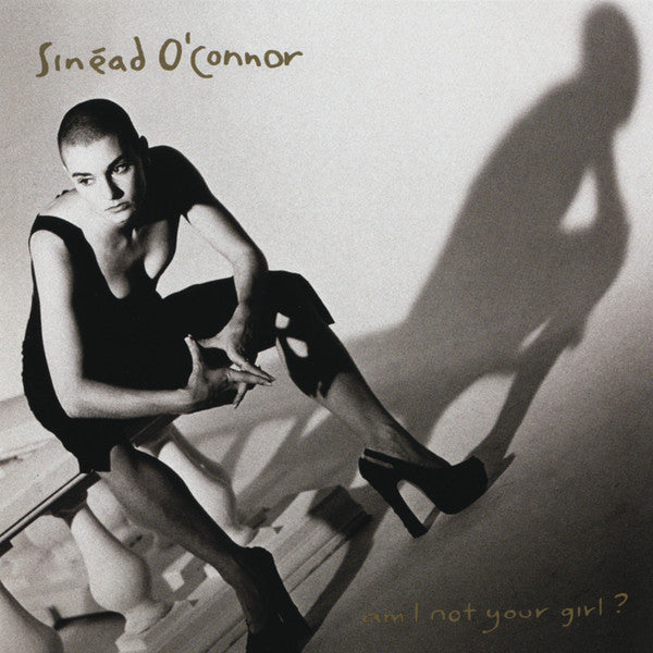 Sinéad O'Connor ‎– Am I Not Your Girl?
