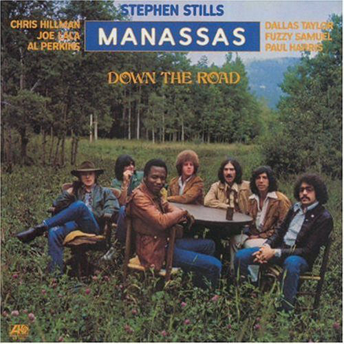 Stephen Stills / Manassas ‎– Down The Road