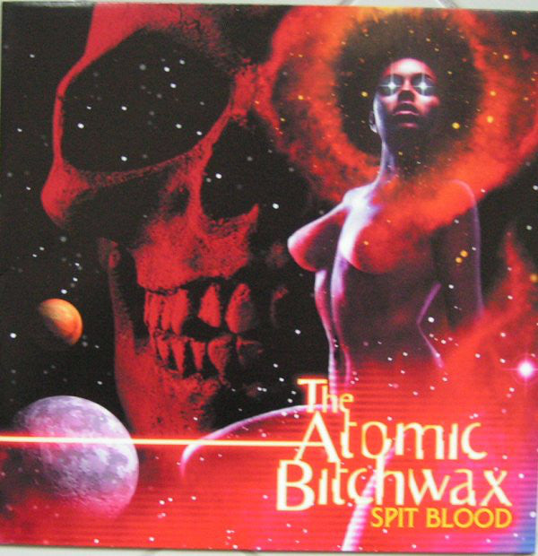 The Atomic Bitchwax ‎– Spit Blood