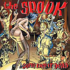 The Spook ‎– Some Like It Dead