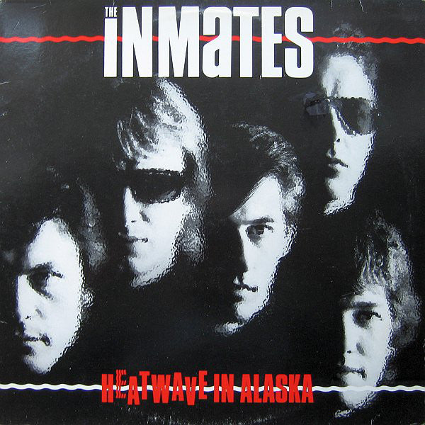 The Inmates – Heatwave In Alaska