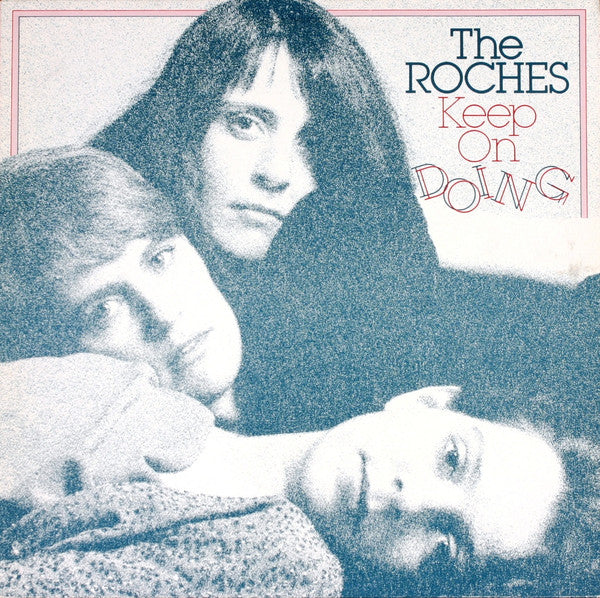 The Roches ‎– Keep On Doing