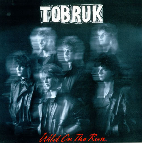 Tobruk ‎– Wild On The Run