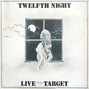 Twelfth Night ‎– Live At The Target