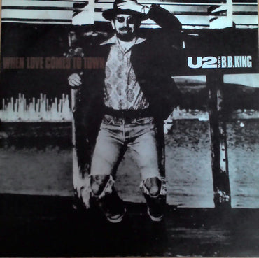"U2 With B.B. King ‎– When Love Comes To Town (7"")"