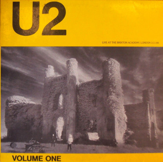 U2 ‎– Live At The Brixton Academy, London 3-11-84 - Volume One