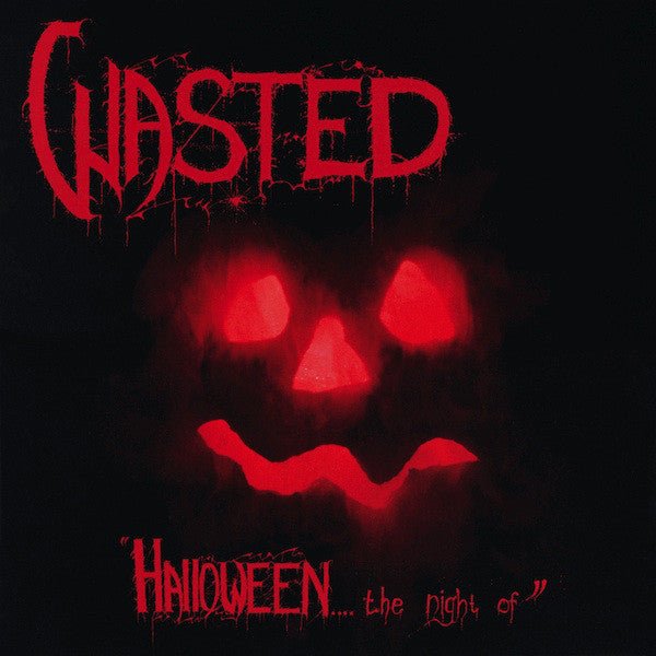 Wasted ‎– Halloween... The Night Of