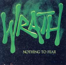 Wrath– Nothing To Fear