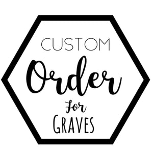Custom for Graves