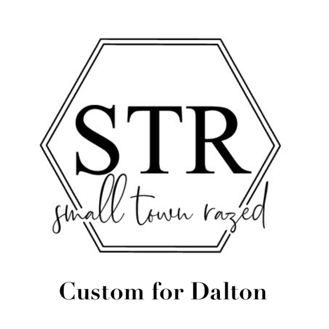 Custom for Dalton