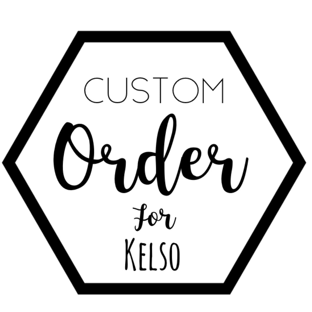 Custom for Kelso