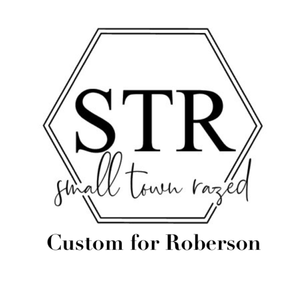 Custom for Roberson