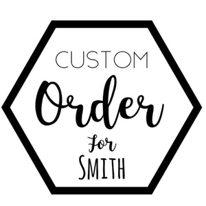 Custom for Smith