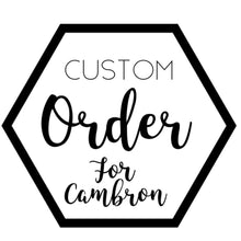 Custom for Cambron/Ford