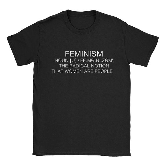 Feminism Definition T-Shirt (Various Colors)