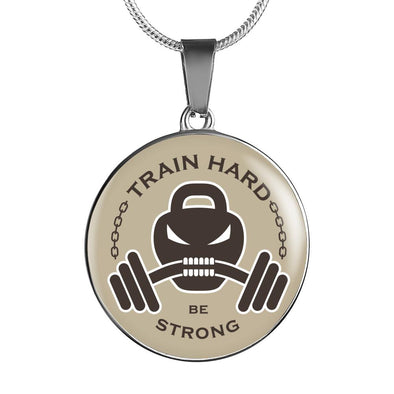 Train Hard Be Strong Circle Pendant Necklace - lottierocks