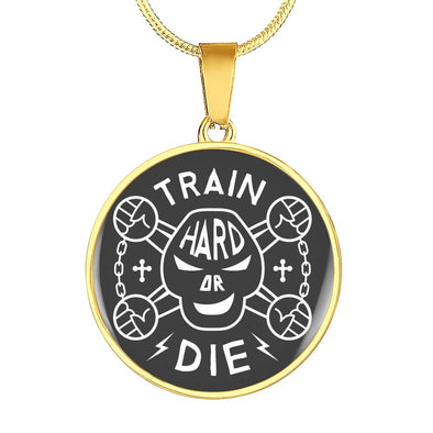 Train Hard Or Die Circle Pendant Necklace - lottierocks