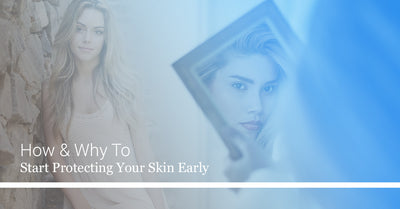 How And Why To Start Protecting Your Skin Early