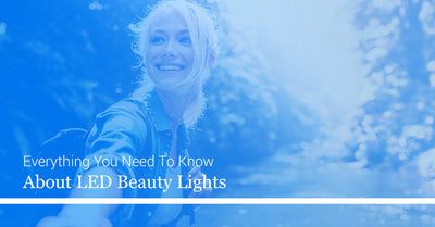 Everything You Need To Know About LED Beauty Lights