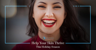Help Your Skin Thrive This Holiday Season
