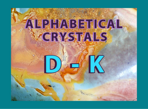 "Alphabetical Crystals: ""D to K"""