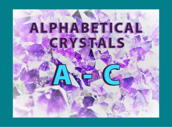 "Alphabetical Crystals: ""A to C"""