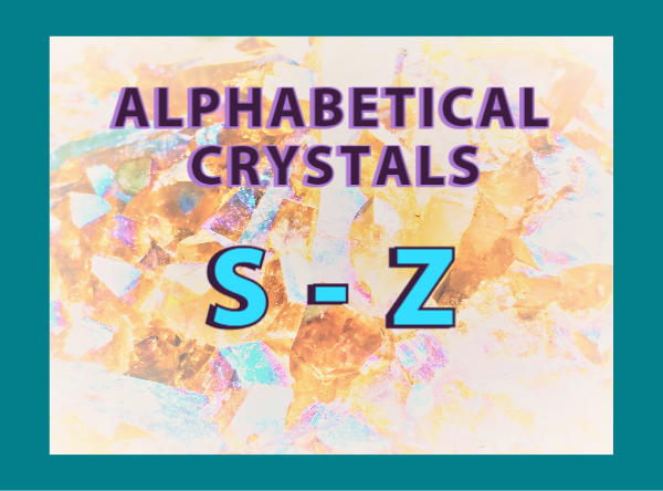 "Alphabetical Crystals: ""S to Z"""
