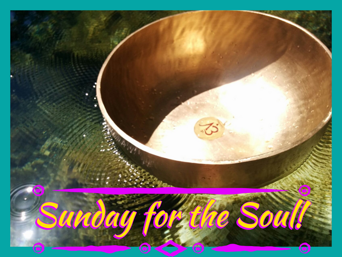 Sunday for the Soul Sound Bath ~ July to September!