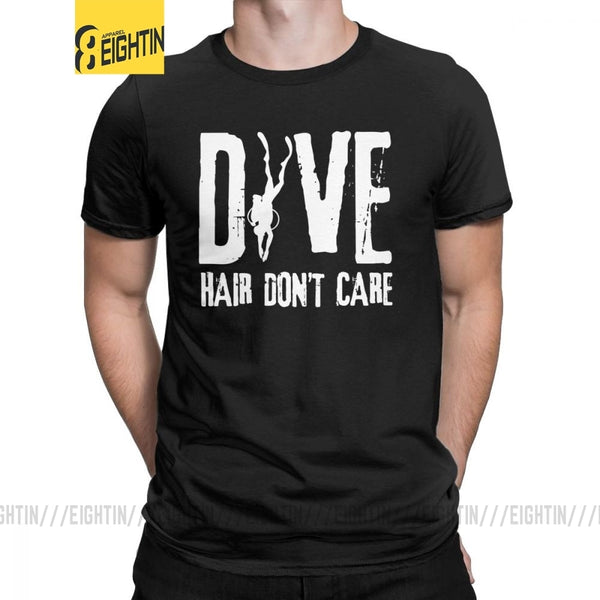 Dive Hair Don't Care T-Shirts Men Scuba Diver Sea Snorkeling Sports Diving Unique Cotton Tee Shirt Short Sleeve T Shirts Gift
