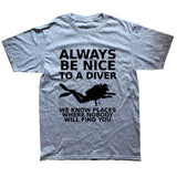 Always Be Nice To A Diver Love Scuba Dive Funny T Shirt Men Summer Short Sleeve Streetwear T-Shirt Cotton Tees Black