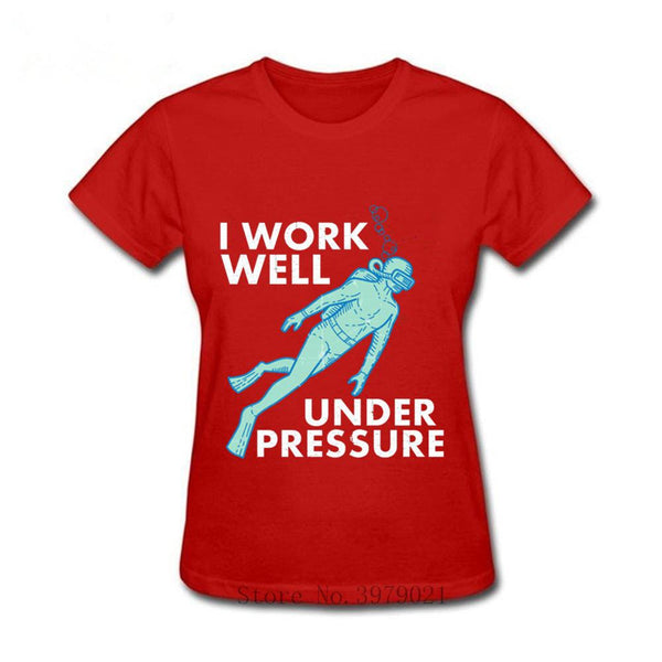 Funny Work Well Under Pressure Scuba t shirt women cotton scuba dive T-shirt homme dive tshirt 2019 new design diver swimmer Tee