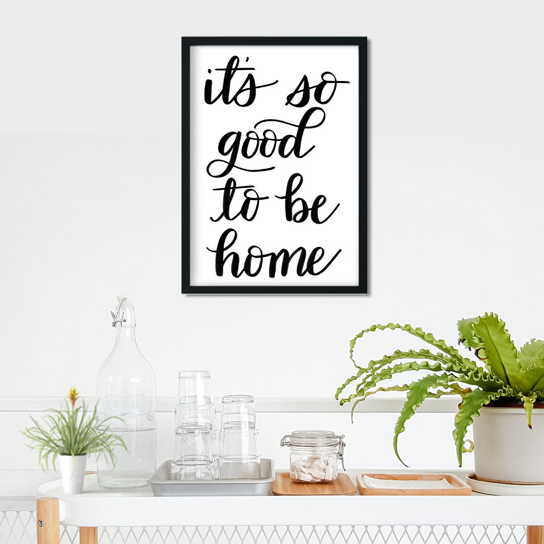 It's So Good To Be Home Print- Digital Download