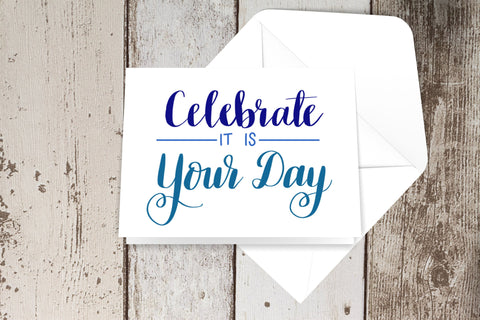Celebrate, It is Your Day