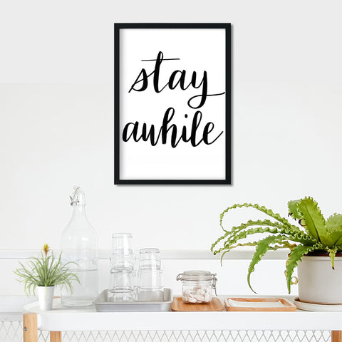 Stay Awhile Print- Digital Download