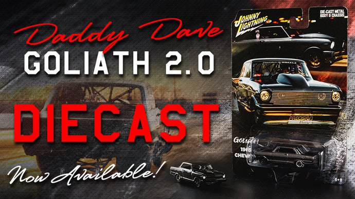 Daddy Dave - Goliath Diecast - NOW AVAILABLE!