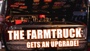 FARMTRUCK GETS AN UPGRADE!