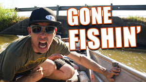 FNA GONE FISHIN'!!!