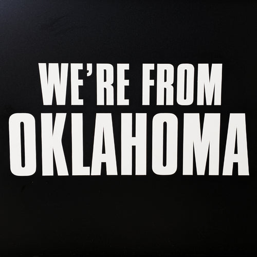 We're From Oklahoma - Die-cut Sticker!