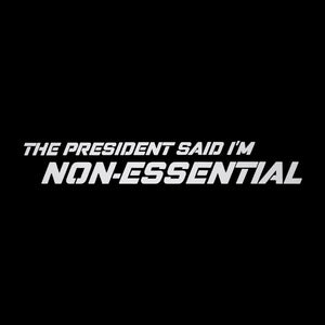 President says i'm non-essential decal