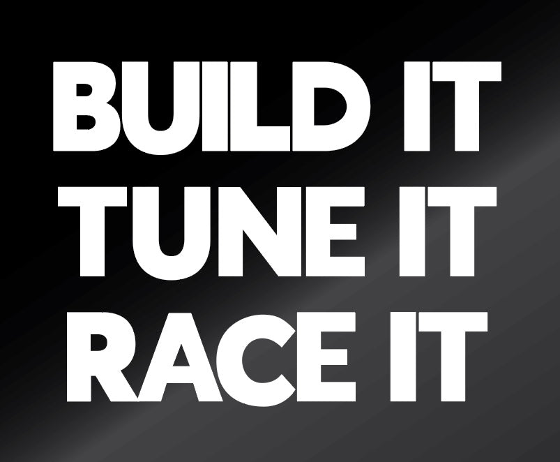 Build It Tune It Race It - Sticker!