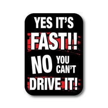 yes it's fast no you can't drive it sticker stickers decal decals